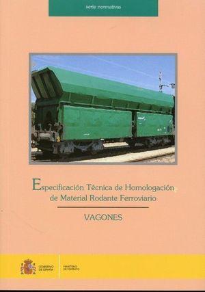 ESPECIFICACIÓN TÉCNICA DE HOMOLOGACIÓN DE MATERIAL RODANTE FERROVIARIO. VAGONES.