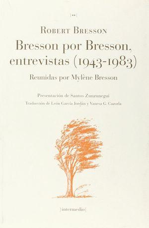 BRESSON POR BRESSON, ENTREVISTAS 1943-1983