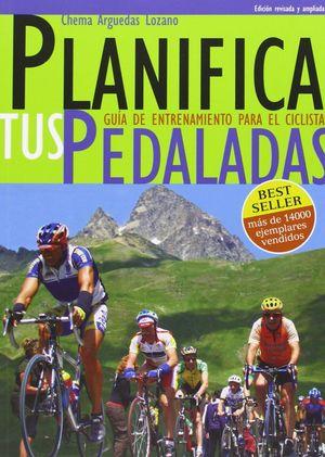 PLANIFICA TUS PEDALADAS - EDICION ACTUALIZADA