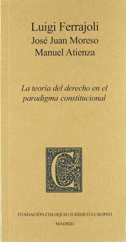 LA TEORÍA DEL DERECHO EN EL PARADIGMA CONSTITUCIONAL