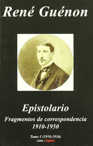 EPISTOLARIO. FRAGMENTOS (1910-1950). TOMO I