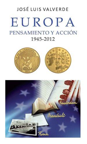 EUROPA PENSAMIENTO Y ACCION 1945-2012