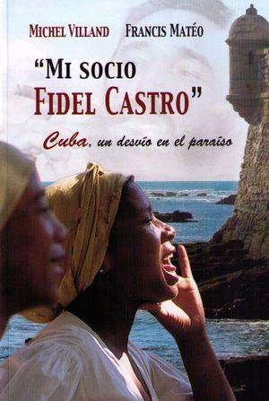 MI SOCIO FIDEL CASTRO