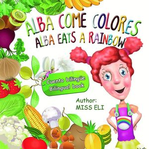 ALBA COME COLORES = ALBA EATS A RAINBOW