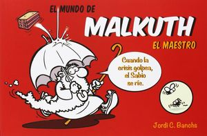 EL MUNDO DE MALKUTH EL MAESTRO, CUANDO LA CRISIS GOLPEA EL MAESTRO SE RÍE