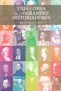 VIDA Y OBRA DE LOS GRANDES HISTORIADORES