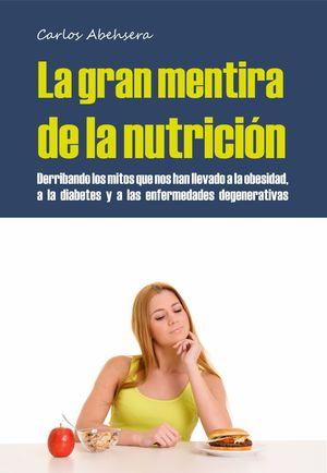 LA GRAN MENTIRA DE LA NUTRICION