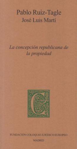LA CONCEPCIÓN REPUBLICANA DE LA PROPIEDAD