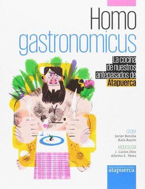 HOMO GASTRONOMICUS. COCINA DE NUESTROS