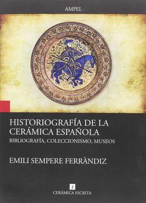 HISTORIOGRAFIA DE LA CERAMICA ESPAÑOLA