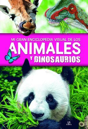 MI GRAN ENCICLOPEDIA VISUAL DE LOS ANIMALES Y DINOSAURIOS