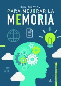 GUÍA PRÁCTICA PARA MEJORAR LA MEMORIA