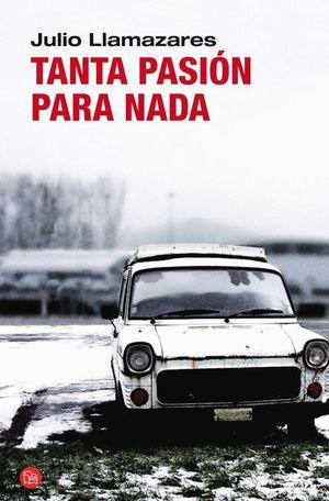 TANTA PASIÓN PARA NADA (BOLSILLO)