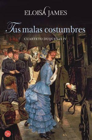 TUS MALAS COSTUMBRES (CUARTETO DUQUESAS IV) (BOLSILLO)