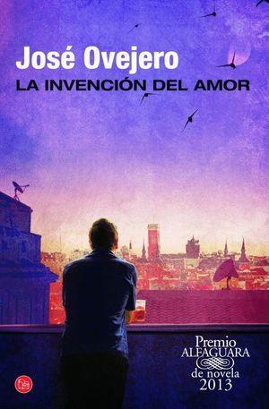 LA INVENCIÓN DEL AMOR (BOLSILLO) (PREMIO ALFAGUARA 2013)