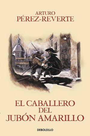 EL CABALLERO DEL JUBÓN AMARILLO (LAS AVENTURAS DEL CAPITÁN ALATRISTE V)