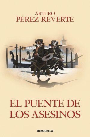 EL PUENTE DE LOS ASESINOS (LAS AVENTURAS DEL CAPITÁN ALATRISTE VII)