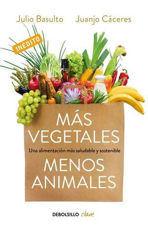 MAS VEGETALES, MENOS ANIMALES
