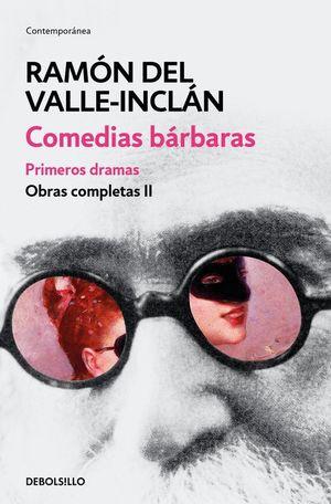 COMEDIAS BARBARAS PRIMEROS DRAMAS OBRAS COMPLETAS II