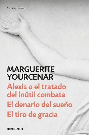 ALEXIS O EL TRATADO DEL INUTIL COMBATE / EL DENARIO DEL SUEÑO /