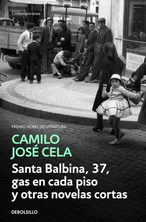 SANTA BALBINA, 37 GAS EN CADA PISO Y OTRAS NOVELAS CORTAS