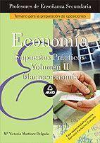 ECONOMIA SUPUESTOS PRACTICOS VOL. II MACROECONOMIA (2005) PROFESORES ENSEÑANZA SECUNDARIA