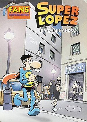 IBA CAMINANDO... SUPERO LOPEZ 50
