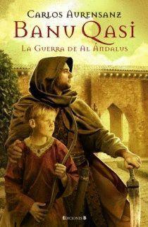 LA GUERRA DE AL ÁNDALUS (BANU QASI 2)
