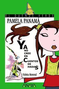 PAMELA PANAMA YA NO CREE EN CUENTOS DE HADAS