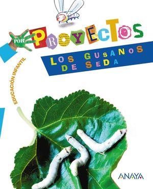 PROYECTOS 5 LOS GUSANOS DE SEDA EDUCACION INFANTIL (CARPETA)