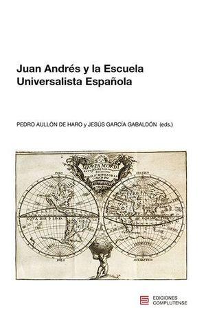 JUAN ANDRES Y LA ESCUELA UNIVERSALISTA ESPAÑOLA