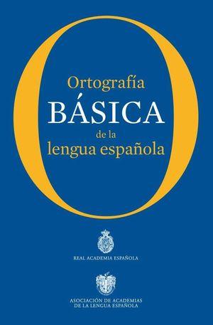 ORTOGRAFIA BASICA DE LA LENGUA ESPAÑOLA (RAE)