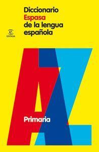 DICCIONARIO ESPASA DE LA LENGUA ESPAÑOLA PRIMARIA