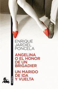 ANGELINA O EL HONOR DE UN BRIGADIER / UN MARIDO DE IDA Y VUELTA