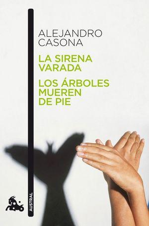 LA SIRENA VARADA / LOS ARBOLES MUEREN DE PIE