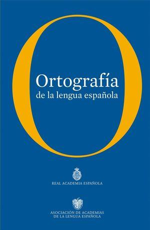 ORTOGRAFIA DE LA LENGUA ESPAÑOLA -2010- RAE