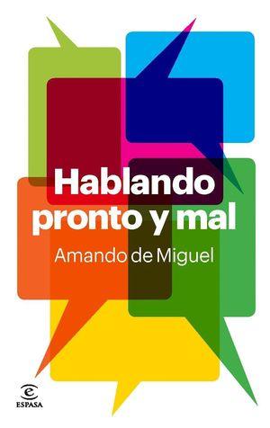 HABLANDO PRONTO Y MAL