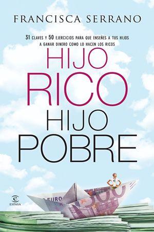 HIJO RICO, PADRE POBRE