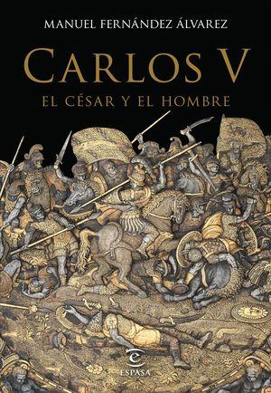 CARLOS V EL CESAR Y EL HOMBRE