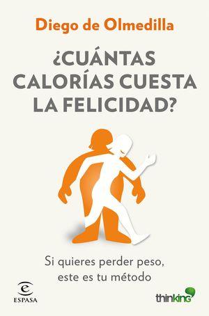CUANTAS CALORIAS CUESTA LA FELICIDAD?