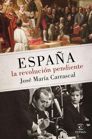 ESPAÑA. LA REVOLUCION PENDIENTE (1808 - 2016)