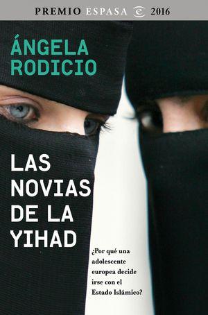 LAS NOVIAS DE LA YIHAD (PREMIO ESPASA 2016)