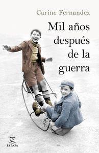 MIL AÑOS DESPUÉS DE LA GUERRA
