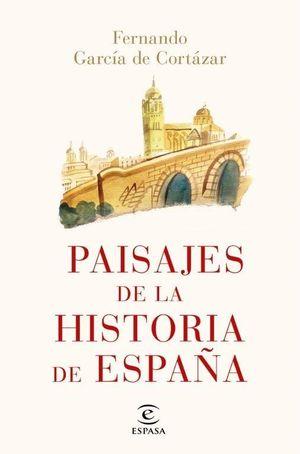 PAISAJES DE LA HISTORIA DE ESPAÑA