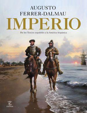 IMPERIO, DE LOS TERCIOS ESPAÑOLES A LA AMERICA HISPANICA
