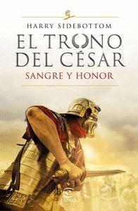 SANGRE Y HONOR (EL TRONO DEL CESAR)