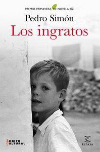 LOS INGRATOS  (PREMIO PRIMAVERA 2021)