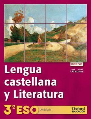 LENGUA CASTELLANA Y LITERATURA 3.º ESO. ADARVE TRAMA (ANDALUCÍA)