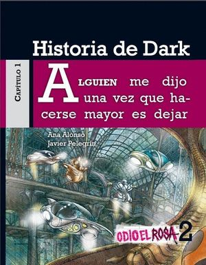 HISTORIA DE DARK (ODIO EL ROSA 2) CAPITULO 1