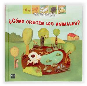 COMO CRECEN LOS ANIMALES? (T)